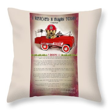 Throw Pillow featuring the digital art I Rescued A Human Today by Kathy Tarochione
