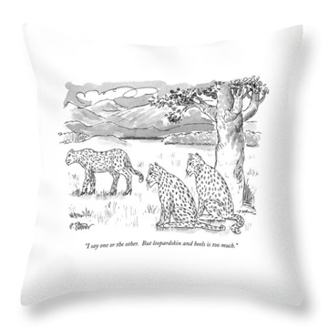 I Say One Or The Other.  But Leopardskin Throw Pillow