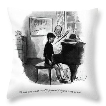 I Tell You What - We'll Pretend Chopin Throw Pillow