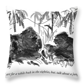 I Tried Art For A While Back In The Eighties Throw Pillow