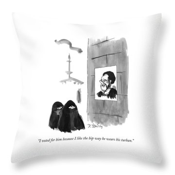 I Voted For Him Because I Like The Hip Way Throw Pillow