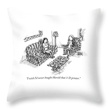I Wish I'd Never Bought Harold That 3-d Printer Throw Pillow