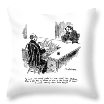 I Wish You Would Make Up Your Mind Throw Pillow