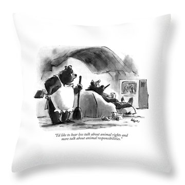 I'd Like To Hear Less Talk About Animal Rights Throw Pillow