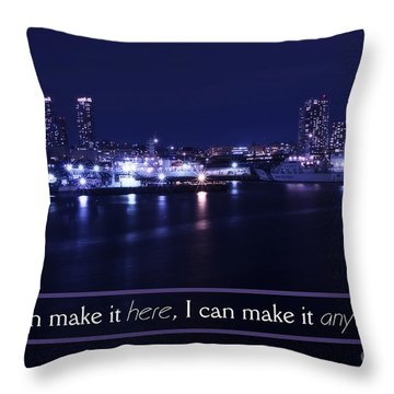If I Can Make It Here Throw Pillow by Beverly Claire Kaiya