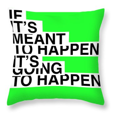 If It's Meant To Happen Poster Throw Pillow