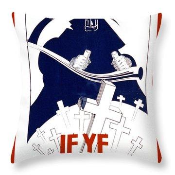 If Ye Break Faith Throw Pillow by Unknown