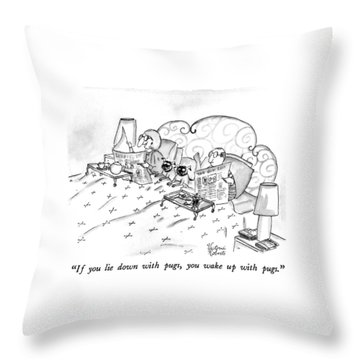 If You Lie Down With Pugs Throw Pillow