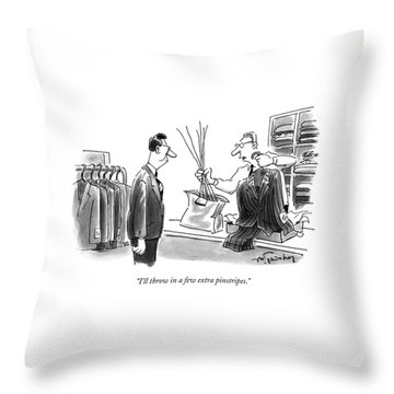 I'll Throw In A Few Extra Pinstripes Throw Pillow