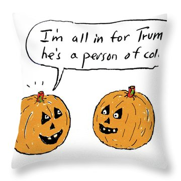 I'm All In For Trump He's A Person Of Color Throw Pillow