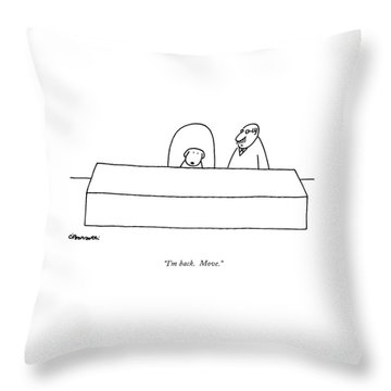 I'm Back.  Move Throw Pillow