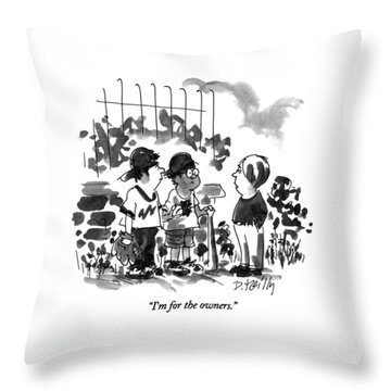 I'm For The Owners Throw Pillow