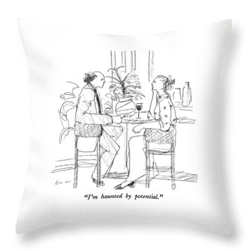 I'm Haunted By Potential Throw Pillow