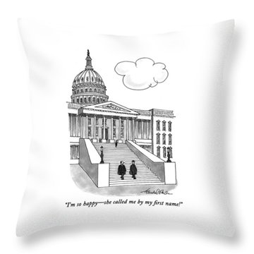 I'm So Happy-she Called Me By My First Name! Throw Pillow