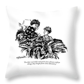 I'm Their Real Child Throw Pillow