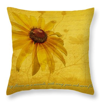 In Every Flower See A Miracle Throw Pillow by Mother Nature
