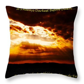 Inspirational It's Always Darkest Just Before Dawn Throw Pillow by Maggie Vlazny