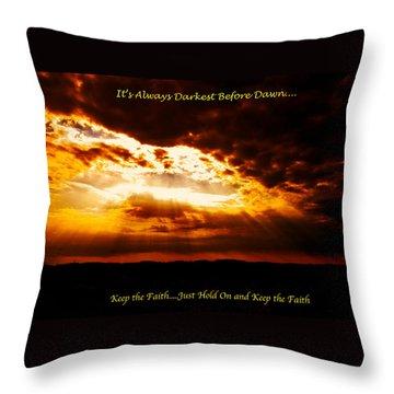 Inspirational It's Always Darkest Just Before Dawn Throw Pillow