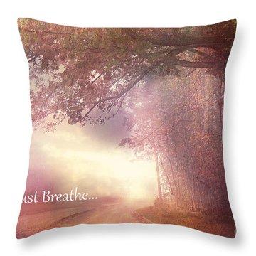 Inspirational Nature - Dreamy Surreal Ethereal Inspirational Art Print - Just Breathe.. Throw Pillow