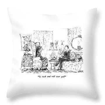 Is Rock And Roll Over Yet? Throw Pillow