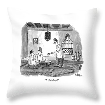 Is That Decaf? Throw Pillow