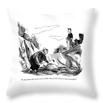 Is That What They Teach You At Caddy School Throw Pillow