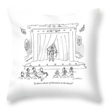 Is There A Doctor Of Literature In The House? Throw Pillow