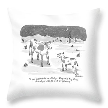It Was Different In The Old Days.  They Said Throw Pillow