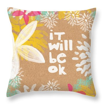 It Will Be Ok- Floral Design Throw Pillow