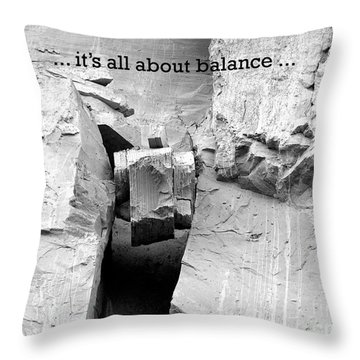 It's All About Balance Throw Pillow by Susan  Dimitrakopoulos