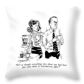 It's As Though Everything Nice Throw Pillow