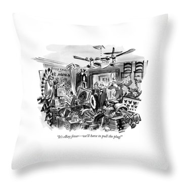 It's Ebay Fever - We'll Have To Pull The Plug! Throw Pillow