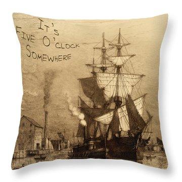 It's Five O'clock Somewhere Schooner Throw Pillow by John Stephens