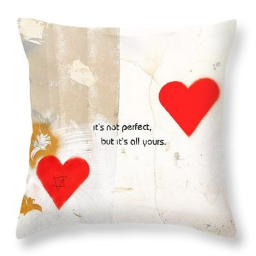 It's Not Perfect But It's All Yours Throw Pillow