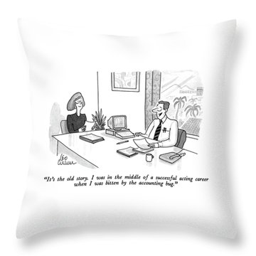 It's The Old Story. I Was In The Middle Throw Pillow