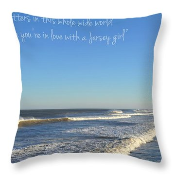 Jersey Girl Seaside Heights Quote Throw Pillow