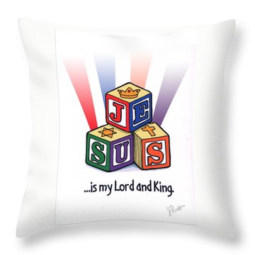 Jesus Is My Lord And King Throw Pillow by Jerry Ruffin