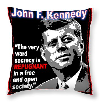 John F Kennedy Secrecy Is Repugnant Throw Pillow