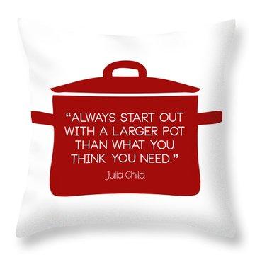 Julia Child's Larger Pot Throw Pillow