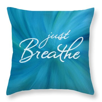 Just Breathe - Aqua Throw Pillow by Michelle Eshleman