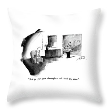 Just Go Put Your Three-piece Suit Back Throw Pillow