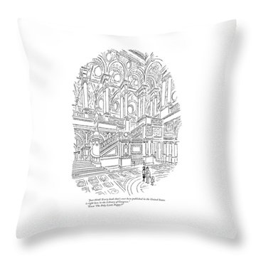 Just Think! Every Book That's Ever Been Published Throw Pillow