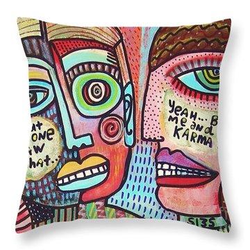 Karma Saw It' Throw Pillow by Sandra Silberzweig