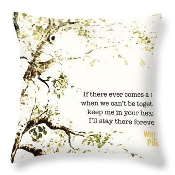 Keep Me In Your Heart Throw Pillow