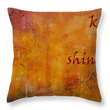 Keep On Shining Throw Pillow