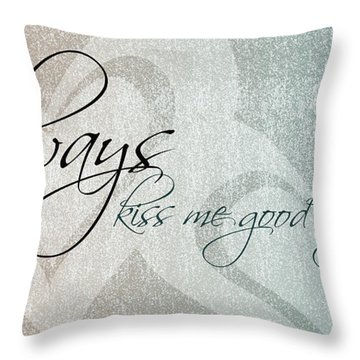 Kiss Me Good Night Throw Pillow