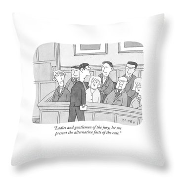 Ladies And Gentlemen Of The Jury Throw Pillow