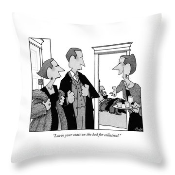 Leave Your Coats On The Bed For Collateral Throw Pillow