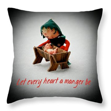 Throw Pillow featuring the photograph Let Every Heart A Manger Be by Dee Dee  Whittle