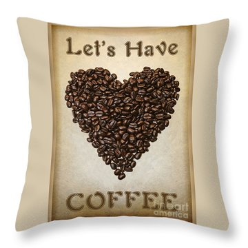 Lets Have Coffee Throw Pillow